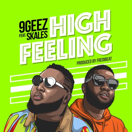 9Geez ft Skales - High Feeling