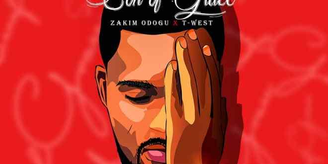 Zakim Odogu - Son Of Grace Ft. Twest