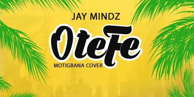 Jay Mindz - Otefe (Motigbana cover)