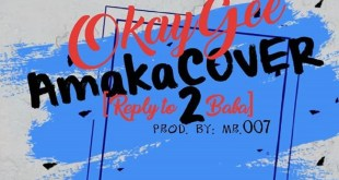 OkayGee - Amaka COVER [Reply to 2Baba]