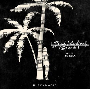 BlackMagic – Bad Intentions