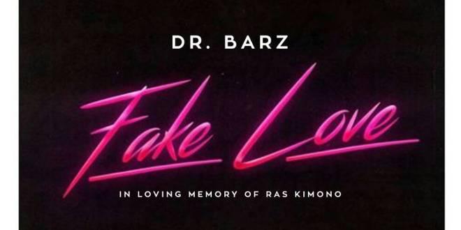 Dr Barz - Fake Love
