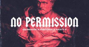 Runtown X Nasty C – No Permission