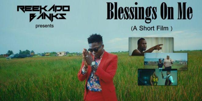 VIDEO: Reekado Banks – Blessings On Me (A Short Film)