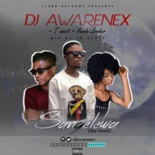 Dj Awarenex ft Twest & Annie Zanda - Sangelewa (Day Break)