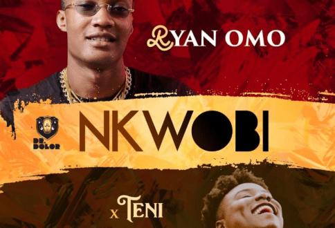 Ryan Omo ft. Teni – Nkwobi (Audio+Video)