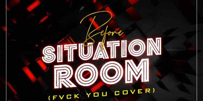 Erigga - Before Situation Room (Fvck You Cover) ft. Kizz Daniel