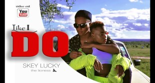 Skey Lucky - Like I Do (Audio+Video)