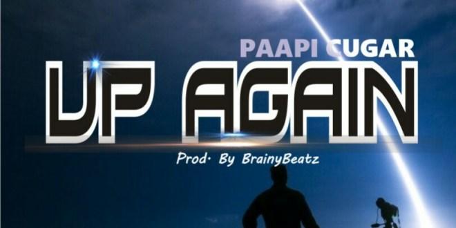 Paapi Cugar - Up Again