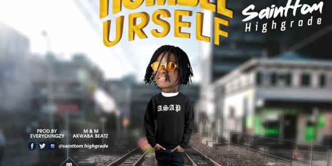 Sainttom Highgrade - Humble Urself