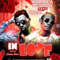 Khalifa Pounds ft. Orezi - In Love