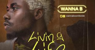 Wanna B - Living Life (Prod. by ID Cleff)