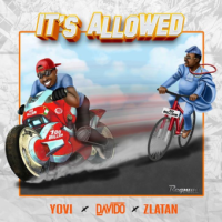 Yovi ft. Davido x Zlatan – It's Allowed