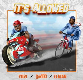 Yovi ft. Davido x Zlatan – It's Allowed