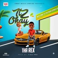 Tha Rex - Itz Okay (Prod. By Tiga Pro)