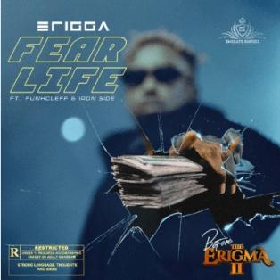 Erigga – Fear Life ft. Funkcleff x Iron Side