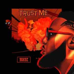 9Geez - Trust Me
