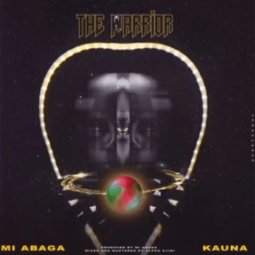 M.I Abaga – The Warrior ft. Kauna