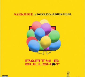 Sarkodie ft. Idris Elba x Donaeo – Party And Bullsht