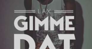 L.A.X – Gimme Dat