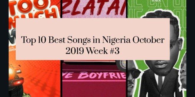 Top 10 Best Songs in Nigeria October 2019 Week #3