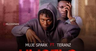 Muje Spark - Hustle ft Teranz