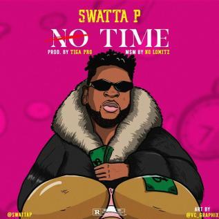 Swatta P - No Time