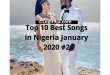 Top 10 Best Songs in Nigeria January 2020 #2