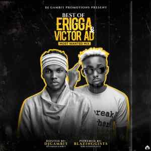 MIXTAPE: DJ Gambit - Best Of Erigga & Victor AD 2020 Mix