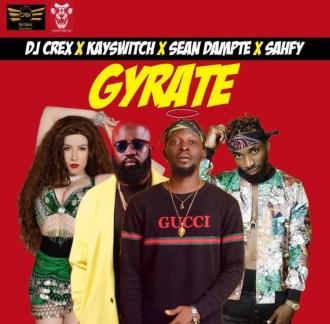 Dj Crex - Gyrate ft Kayswitch x Sean Dampte x Sahfy