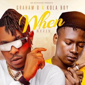 Graham D ft Kolaboy – When Refix