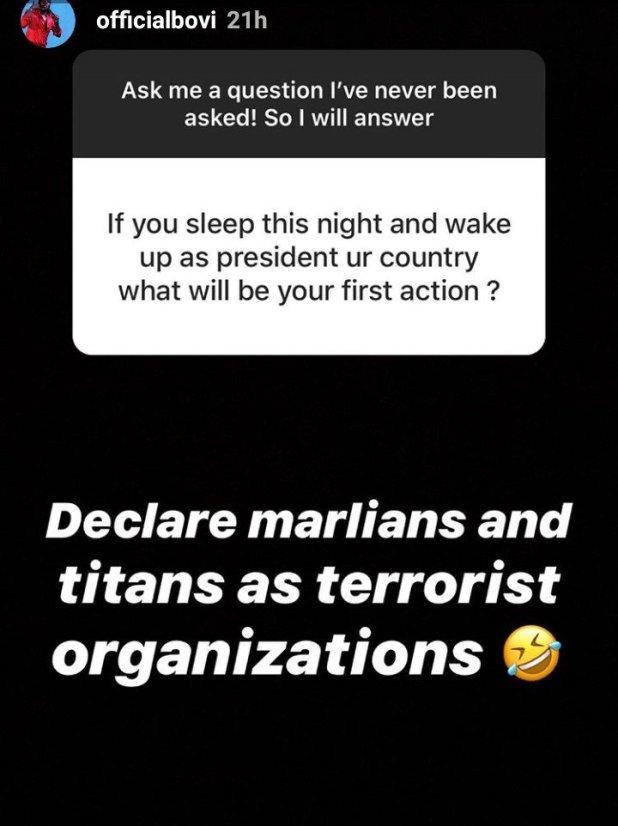 """If I'm President I'll Declare Marlians and Titans as Terrorist Groups"" – Bovi 2"