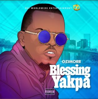 Ozimorr - BLESSING YAKPA