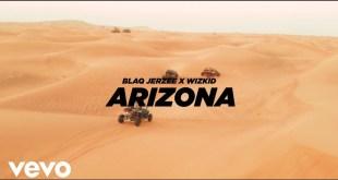 Blaq Jerzee x WizKid – Arizona Video