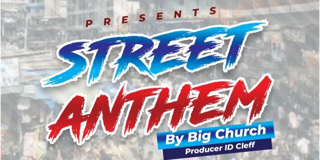 Big Church - Street Anthem