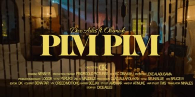 VIDEO: Dice Ailes – Pim Pim ft. Olamide