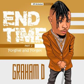 Graham D - End Time Pt 2 (Forgive & Forget)