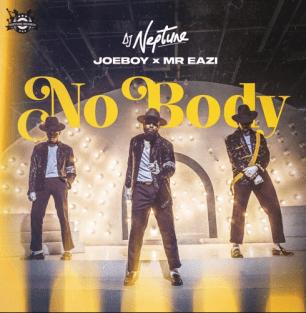 Dj Neptune – Nobody ft. Joeboy x Mr Eazi