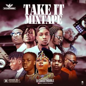 Dj Causetrouble - Take it Mix