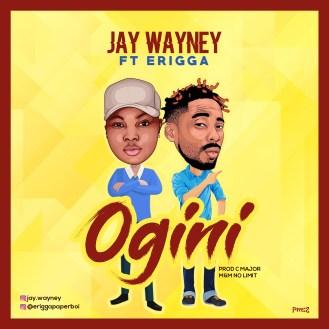 Jay Wayney - Ogini Ft. Erigga