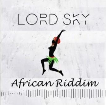 Lord Sky – AFRICAN Riddim IMG