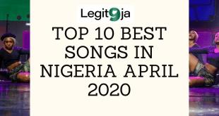 top songs in Nigeria april 2020