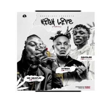 Mr Gbafun – High Life (Remix) ft. Otega x Davolee IMG