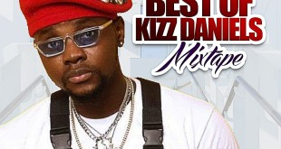 MIXTAPE: Dj Zee - Best Of Kizz Daniel 2020 Mix