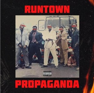 DOWNLOAD ALBUM : Runtown – Propaganda