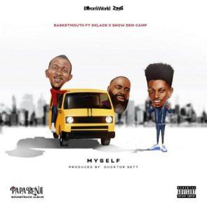 Basketmouth – Myself ft. Oxlade x Show Dem Camp