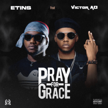Etins - Pray For Grace ft. Victor AD x Fiokee