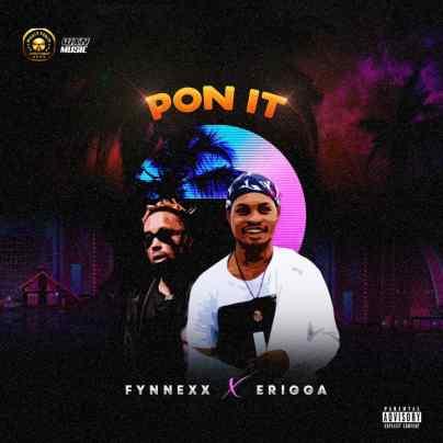 Fynnexx ft Erigga Pon It IMG