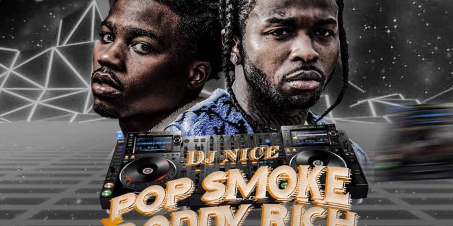 MIXTAPE: DJ Nice - Pop Smoke Vs Roddy Ricch Mix