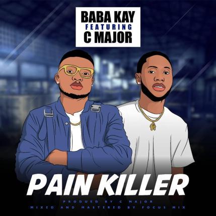 Baba Kay ft Cmajor Pain Killer